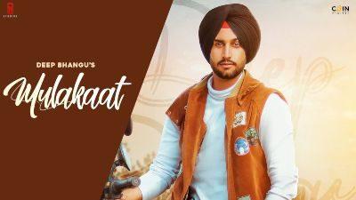 Mulakaat Lyrics – Deep Bhangu, Gurlej Akhtar