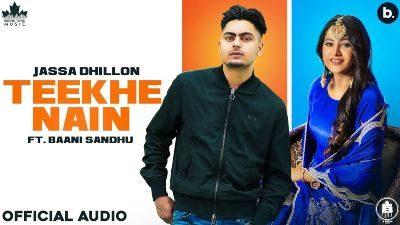 Teekhe Nain Lyrics – Jassa Dhillon, Baani Sandhu