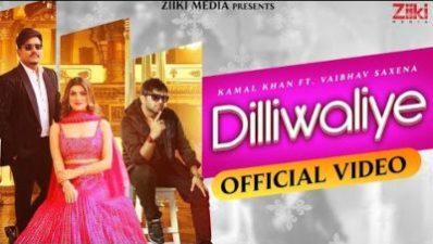 Dilliwaliye Lyrics – Kamal Khan, Vaibhav Saxena