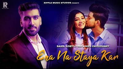 Ena Na Sataya Kar Lyrics – Sahil Sobti Ft. Mr & Mrs Choudhary