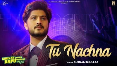 Tu Nachna Lyrics – Gurnam Bhullar | KJBP