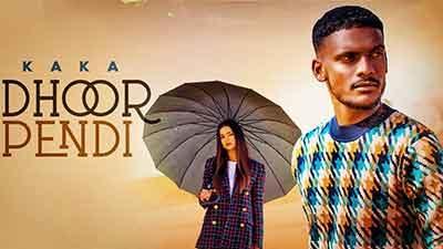 Dhoor Pendi Lyrics – Kaka