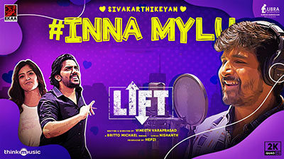 Inna Mylu Lyrics – LIFT (Album) | Sivakarthikeyan