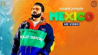 Mexico Lyrics – Kulbir Jhinjer