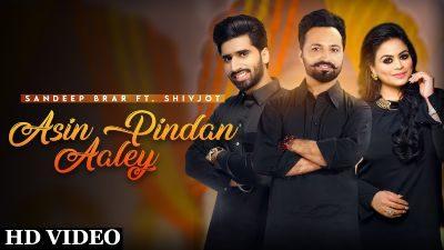 Asin Pindan Aaley Lyrics – Sandeep Brar, Shivjot