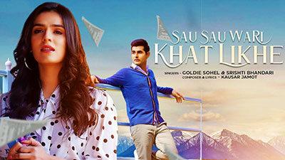 Sau Sau Wari Khat Likhe Lyrics – Goldie Sohel | Srishti Bhandari