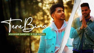 Tere Bina Lyrics – Kulshan Sandhu