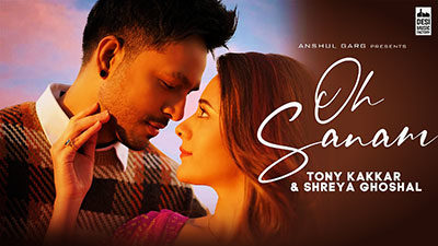Oh Sanam Lyrics – Tony Kakkar & Shreya Ghoshal