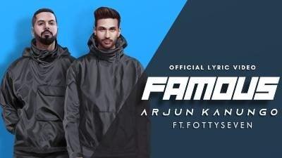Famous Lyrics – Arjun Kanungo, Fotty Seven