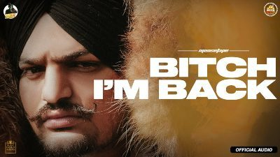 Bitch I'm Back Lyrics – Sidhu Moose Wala