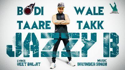 Bodi Wale Taare Takk Lyrics – Jazzy B