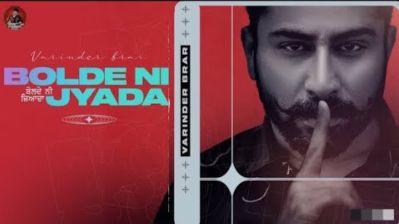 Bolde Ni Jyada Lyrics – Varinder Brar