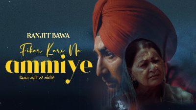 Fikar Kari Na Ammiye Lyrics – Ranjit Bawa