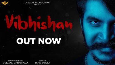 VIBHISHAN Lyrics – GULZAAR CHHANIWALA