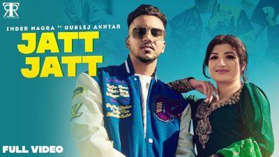 JATT JATT Lyrics – Inder Nagra, Gurlej Akhtar