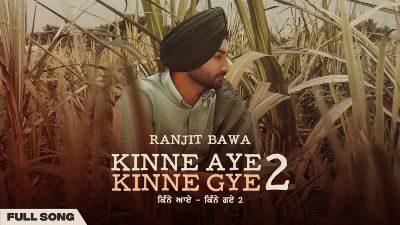 Kinne Aye Kinne Gaye 2 Lyrics – Ranjit Bawa
