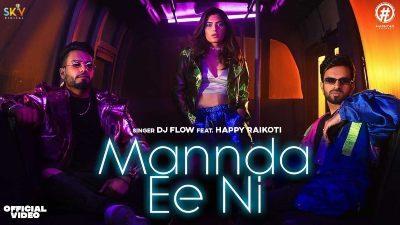 Mannda Ee Ni Lyrics – Dj Flow, Happy Raikoti