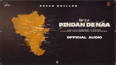 Pindan De Naa Lyrics – Arjan Dhillon