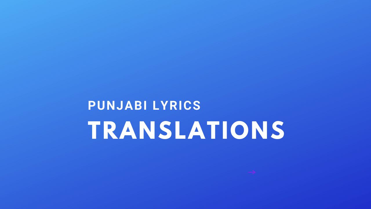 Punjabi songs English translation lyrics