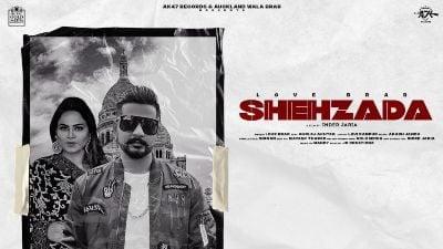 Shehzada Lyrics – Love Brar, Gurlej Akhtar
