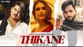 THIKANE Lyrics – Amit Saini Rohtakiya