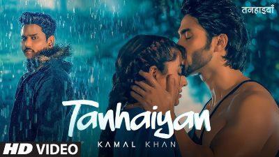 Tanhaiyan Lyrics – Kamal Khan
