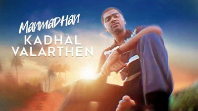 Kadhal Valarthen Lyrics Translation – Manmadhan