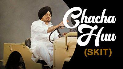 Chacha Hu (Skit) Lyrics – Sidhu Moose Wala