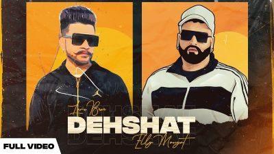Dehshat Lyrics – Love Brar, Elly Mangat