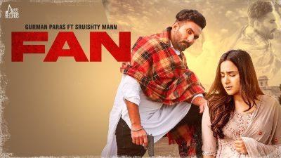 Fan Lyrics – Gurman Paras   Sruishty Mann