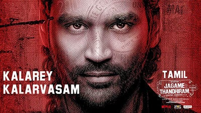 Kalarey Kalarvasam Lyrics – Jagame Thandhiram | Anthony Daasan