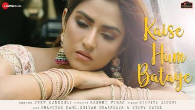 Kaise Hum Bataye Lyrics – Nikhita Gandhi