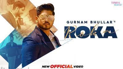 Roka Lyrics – Gurnam Bhullar