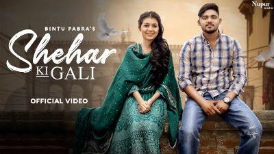 Shehar Ki Gali Lyrics – Bintu Pabra