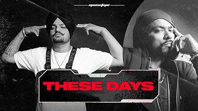 These Days Lyrics – Sidhu Moose Wala & Bohemia