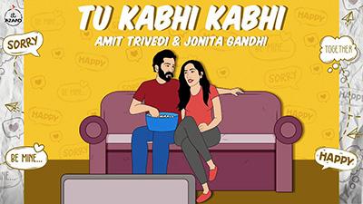 Tu-Kabhi-Kabhi-Amit-Trivedi-Jonita-Gandhi-Lyrics