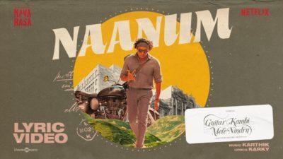 Naanum Lyrics — Navarasa   Suriya   Guitar Kambi Mele Nindru   Translation