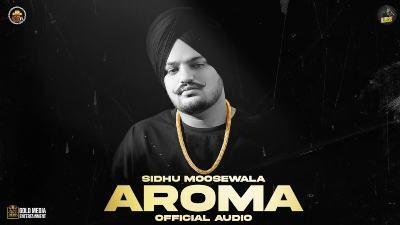 AROMA Lyrics – Sidhu Moose Wala