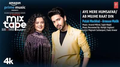 Aye Mere Humsafar/ab Mujhe Raat Din Lyrics — Palak Muchhal | Armaan Malik