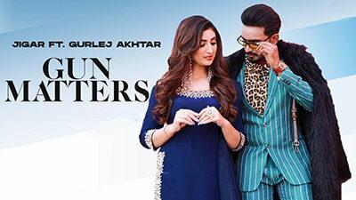 Gun Matters Lyrics — Jigar | Gurlej Akhtar