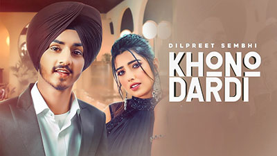 Khono-Dardi-Lyrics-Dilpreet-Sembhi