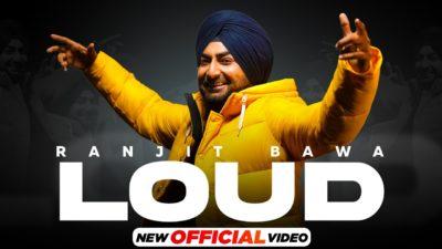 Loud Lyrics — Ranjit Bawa