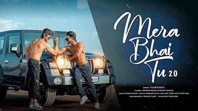 Mera Bhai Tu 2.0 Lyrics – Yasser Desai
