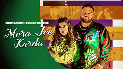 Mera Jee Karda Lyrics – Deep Jandu   Jonita Gandhi
