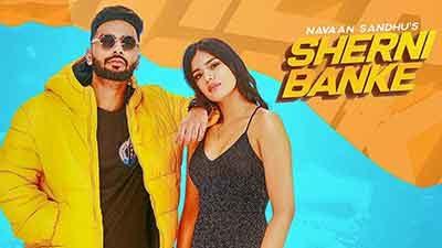Sherni Banke Lyrics – Navaan Sandhu