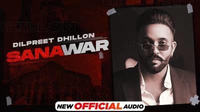 Sanawar Lyrics — Dilpreet Dhillon | Gurlej Akhtar