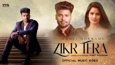 Zikr Tera Lyrics — Sumit Goswami
