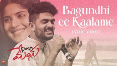 Bagundhi Ee Kaalame Lyrics — Dear Megha   Sid Sriram