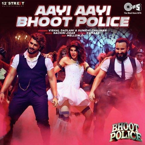 Aayi Aayi Bhoot Police Lyrics Bhoot Police