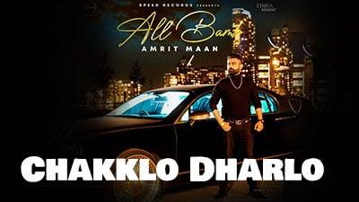 Chakklo-Dharlo-Lyrics-Amrit-Maan
